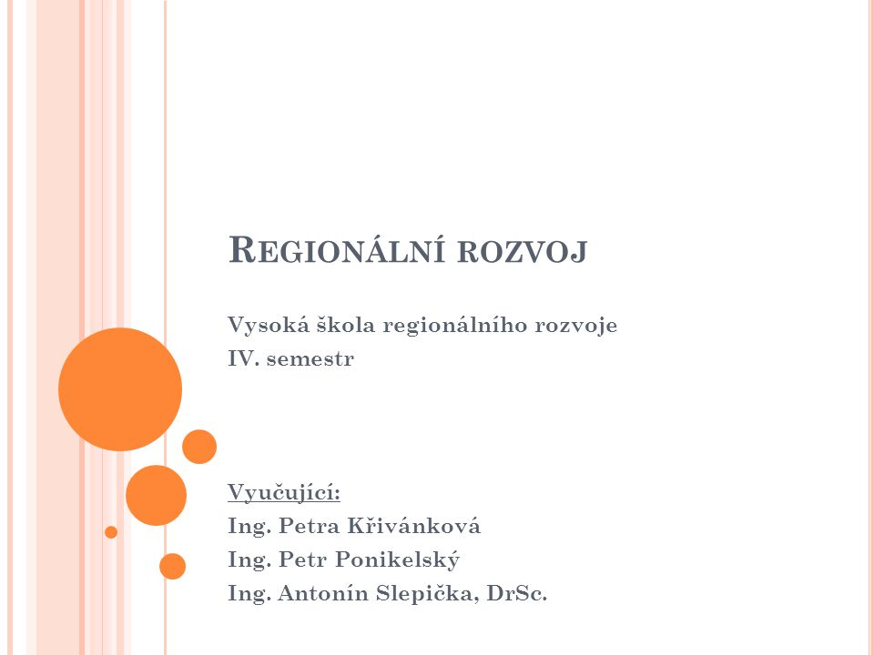 Regionální rozvoj Vysoká škola regionálního rozvoje IV. semestr