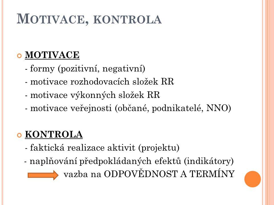 Motivace, kontrola MOTIVACE - formy (pozitivní, negativní)
