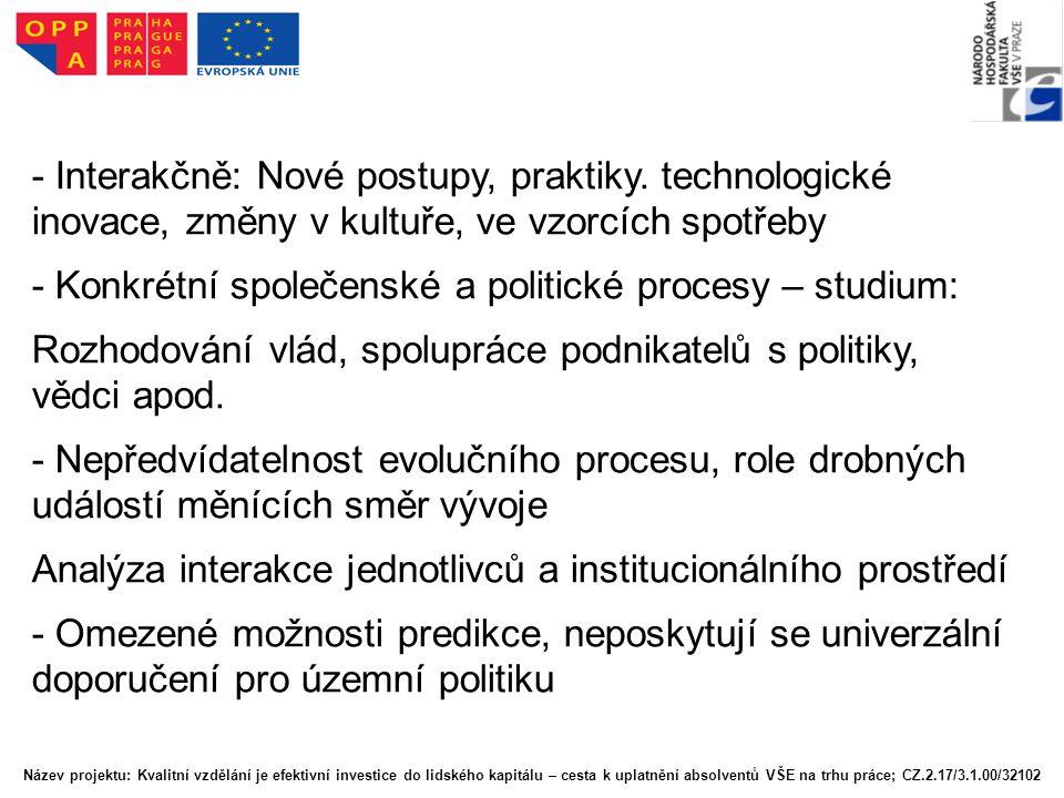- Konkrétní společenské a politické procesy – studium: