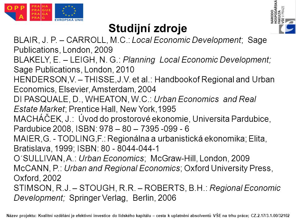 Studijní zdroje BLAIR, J. P. – CARROLL, M.C.: Local Economic Development; Sage Publications, London,