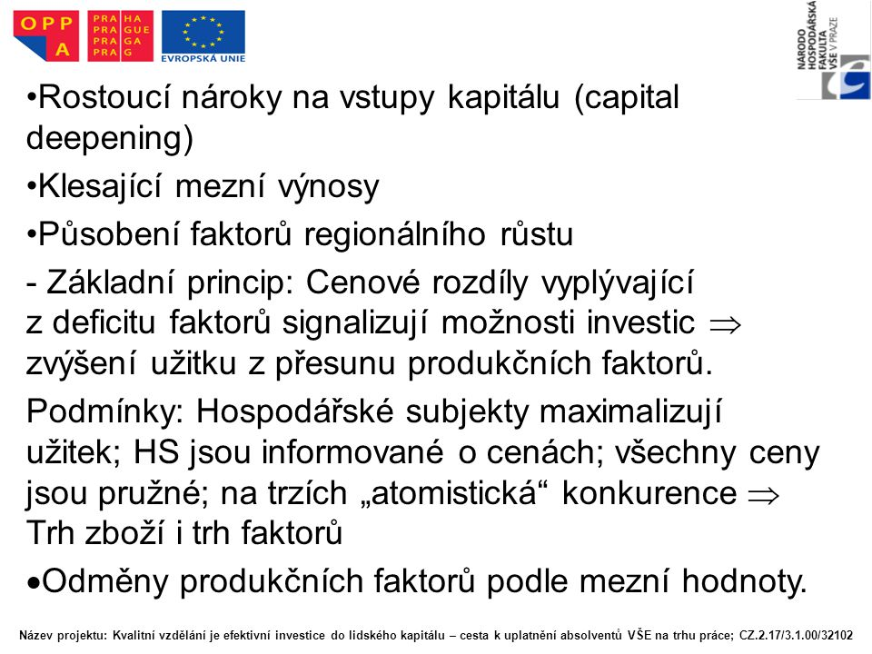 Rostoucí nároky na vstupy kapitálu (capital deepening)