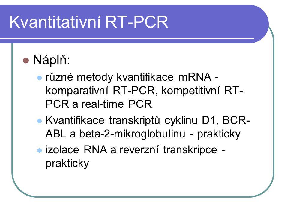 Kvantitativní RT-PCR Náplň: