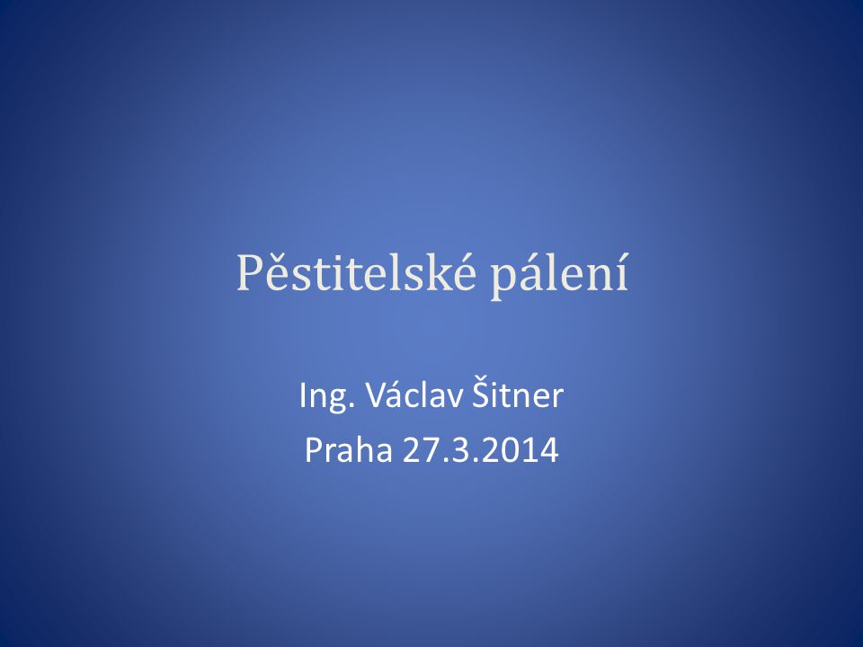 Ing. Václav Šitner Praha 27.3.2014