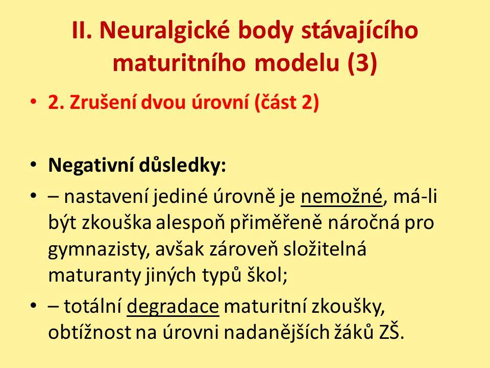 II. Neuralgické body stávajícího maturitního modelu (3)