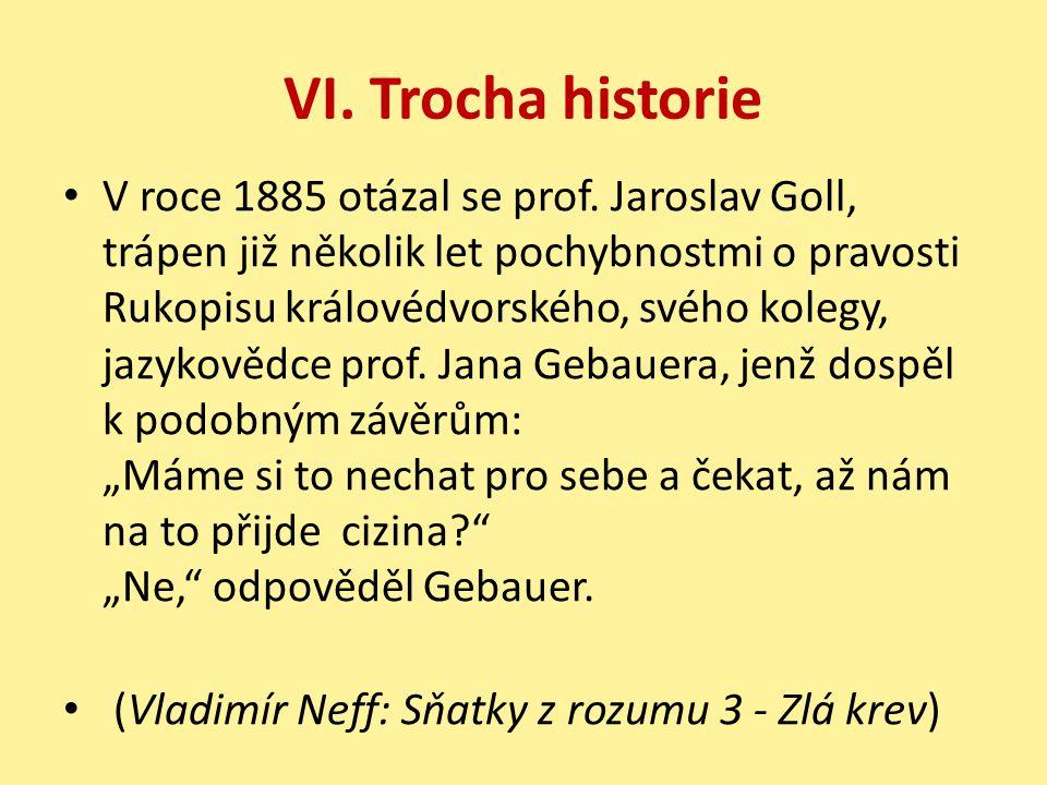 VI. Trocha historie