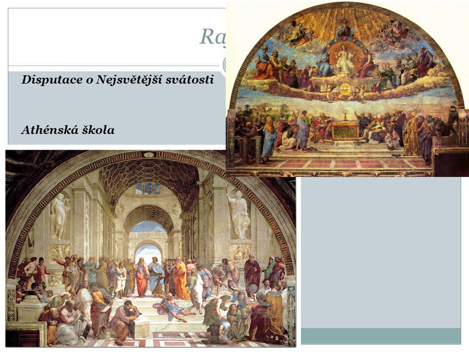 Raffael Disputace o Nejsvětější svátosti Athénská škola
