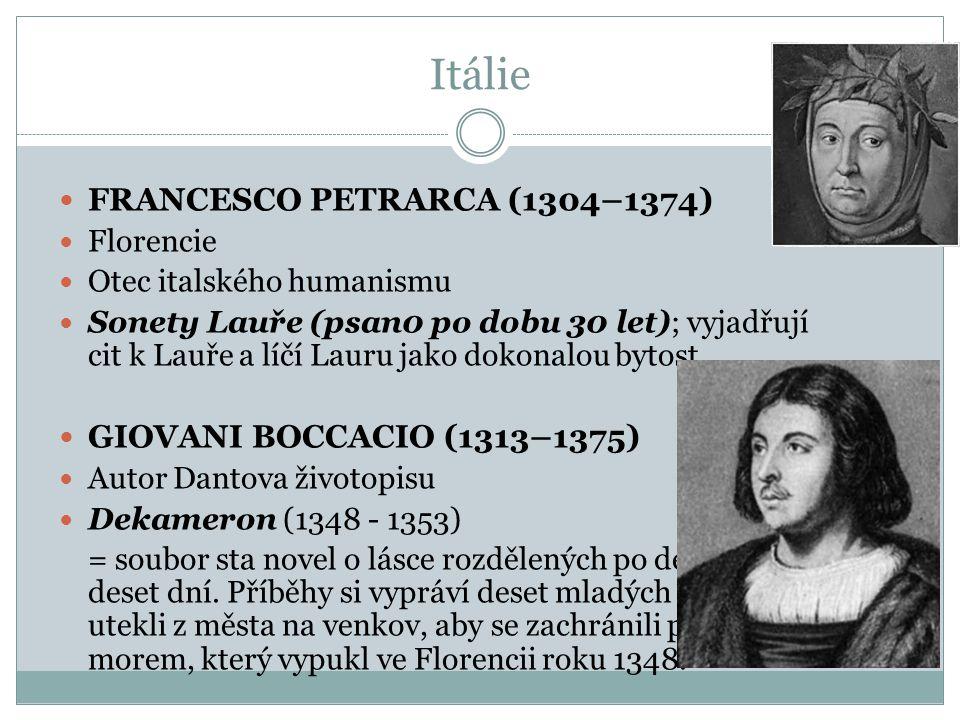 Itálie FRANCESCO PETRARCA (1304–1374) GIOVANI BOCCACIO (1313–1375)