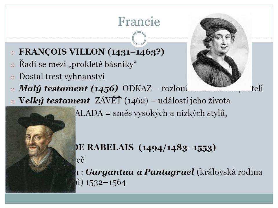 """Francie FRANÇOIS VILLON (1431–1463 ) Řadí se mezi """"prokleté básníky"""