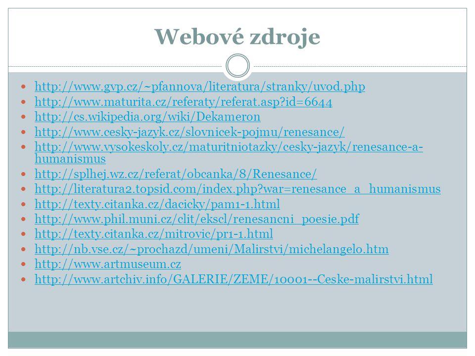 Webové zdroje http://www.gvp.cz/~pfannova/literatura/stranky/uvod.php