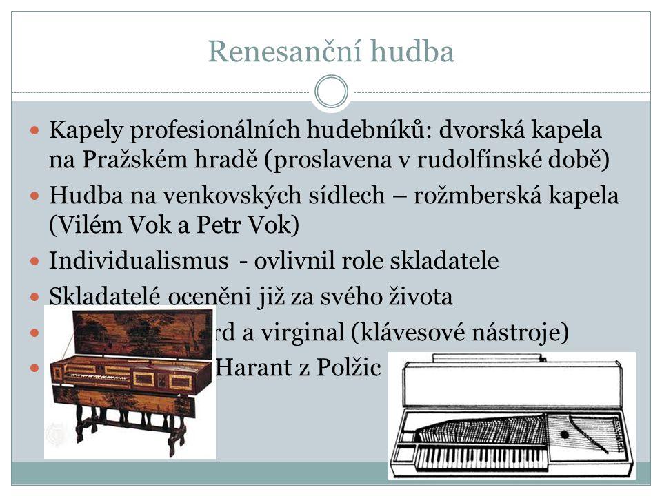 Renesanční hudba Kapely profesionálních hudebníků: dvorská kapela na Pražském hradě (proslavena v rudolfínské době)