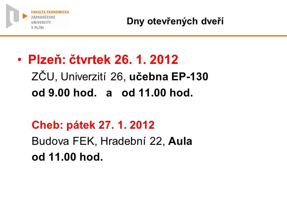 Plzeň: čtvrtek 26. 1. 2012 ZČU, Univerzití 26, učebna EP-130