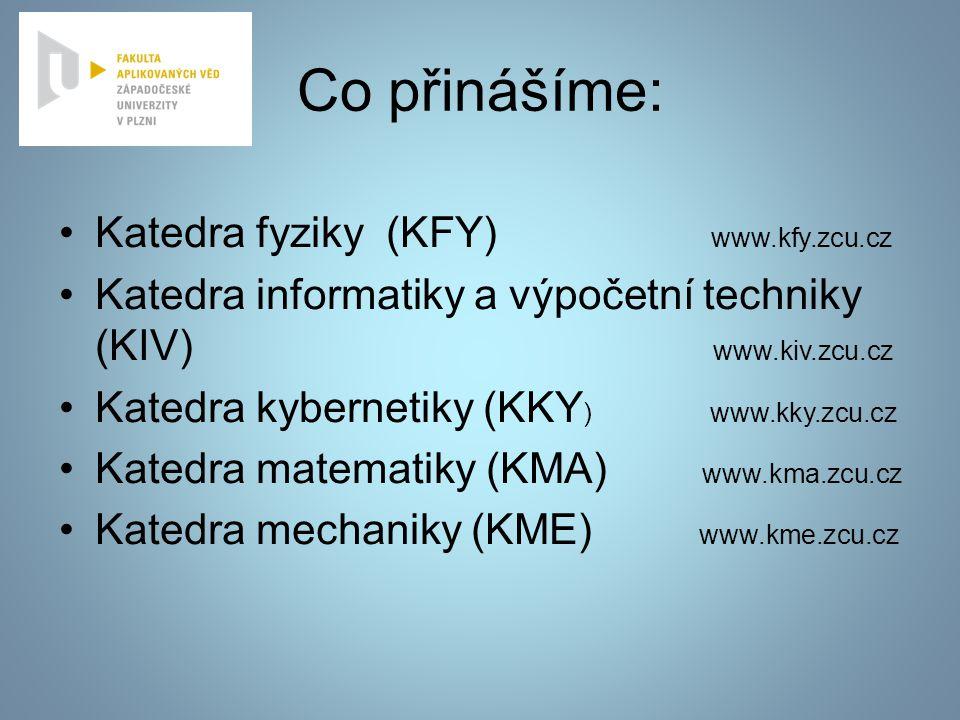 Co přinášíme: Katedra fyziky (KFY) www.kfy.zcu.cz