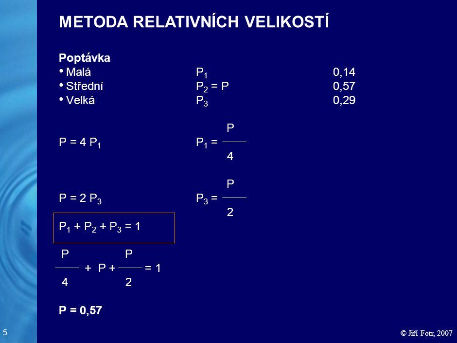 METODA KVANTILŮ Pravděpodobnost 1 0,75 0,5 0,25 5 6 7 8 9 10 8,5