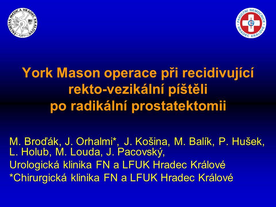 York Mason operace při recidivující rekto-vezikální píštěli po radikální prostatektomii