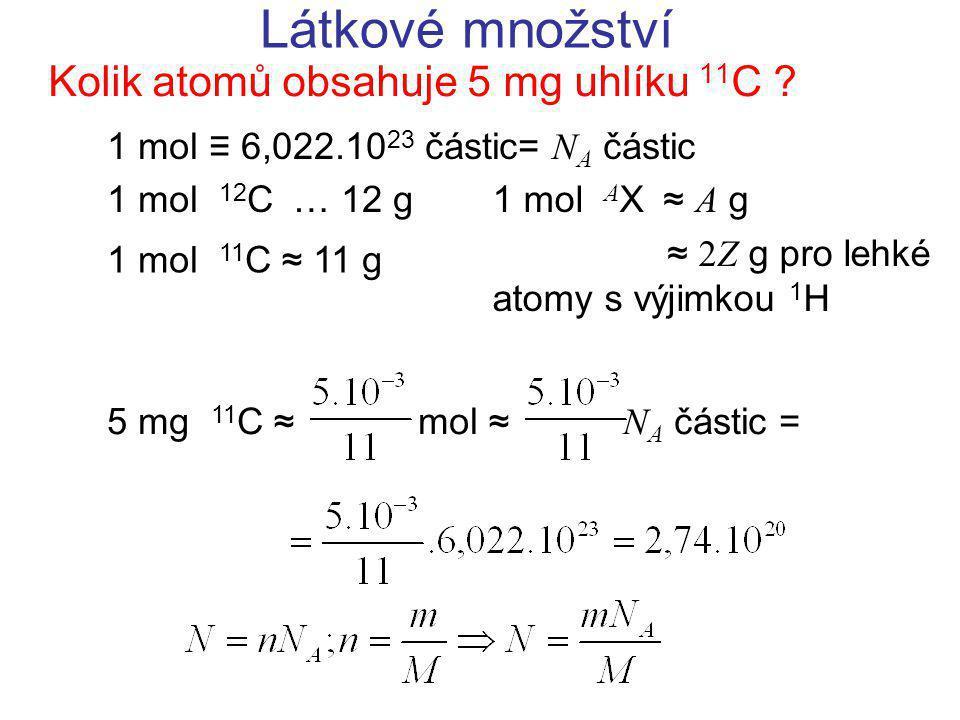 Kolik atomů obsahuje 5 mg uhlíku 11C