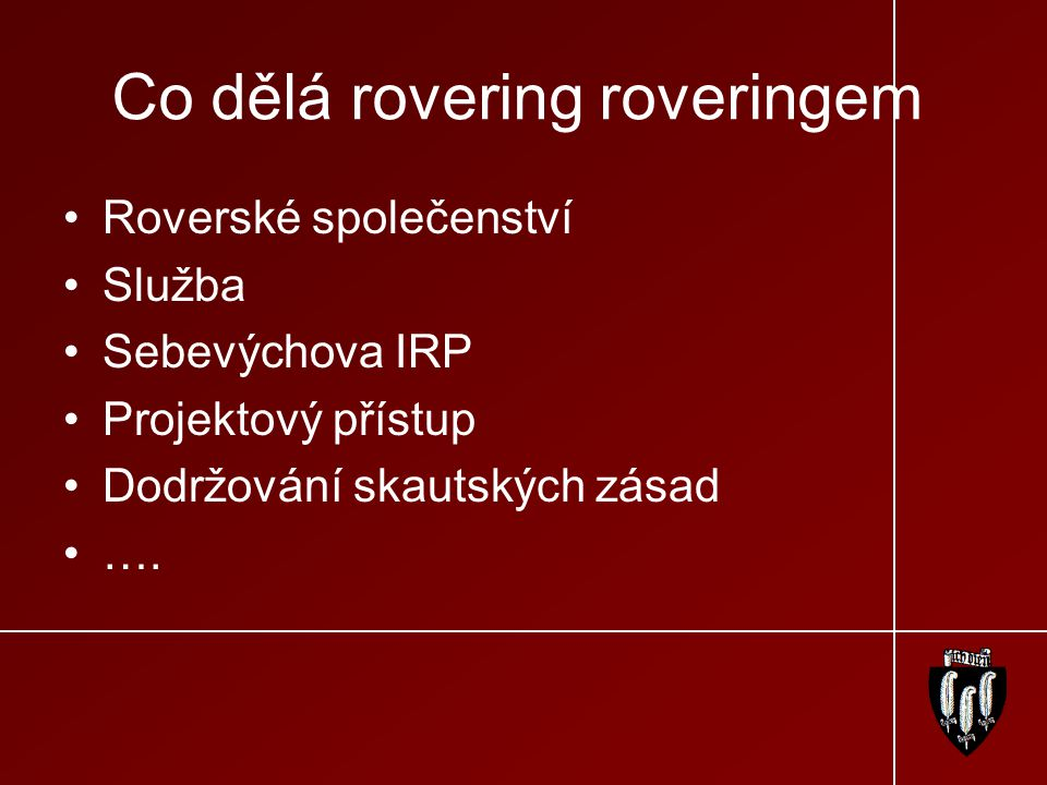 Co dělá rovering roveringem