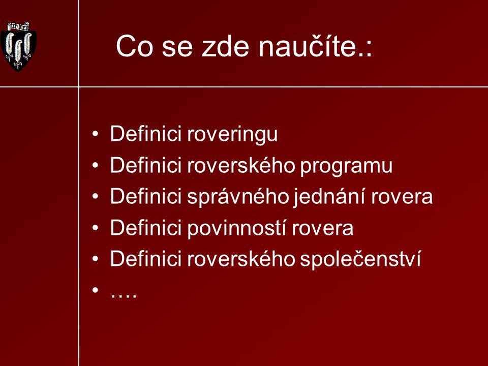 Co se zde naučíte.: Definici roveringu Definici roverského programu