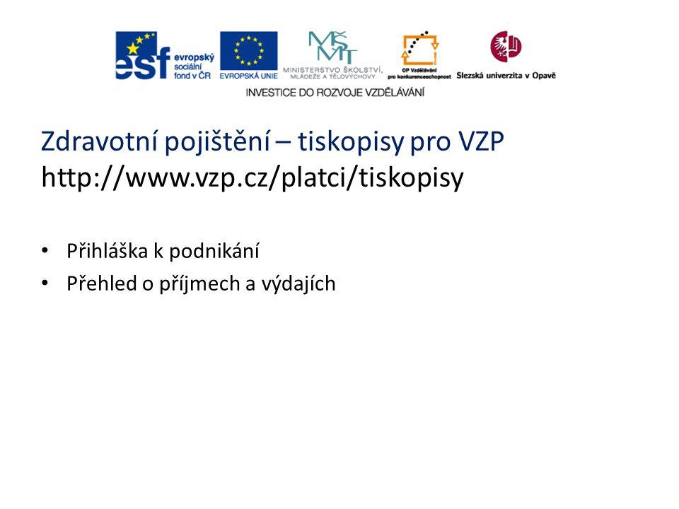 Zdravotní pojištění – tiskopisy pro VZP http://www. vzp