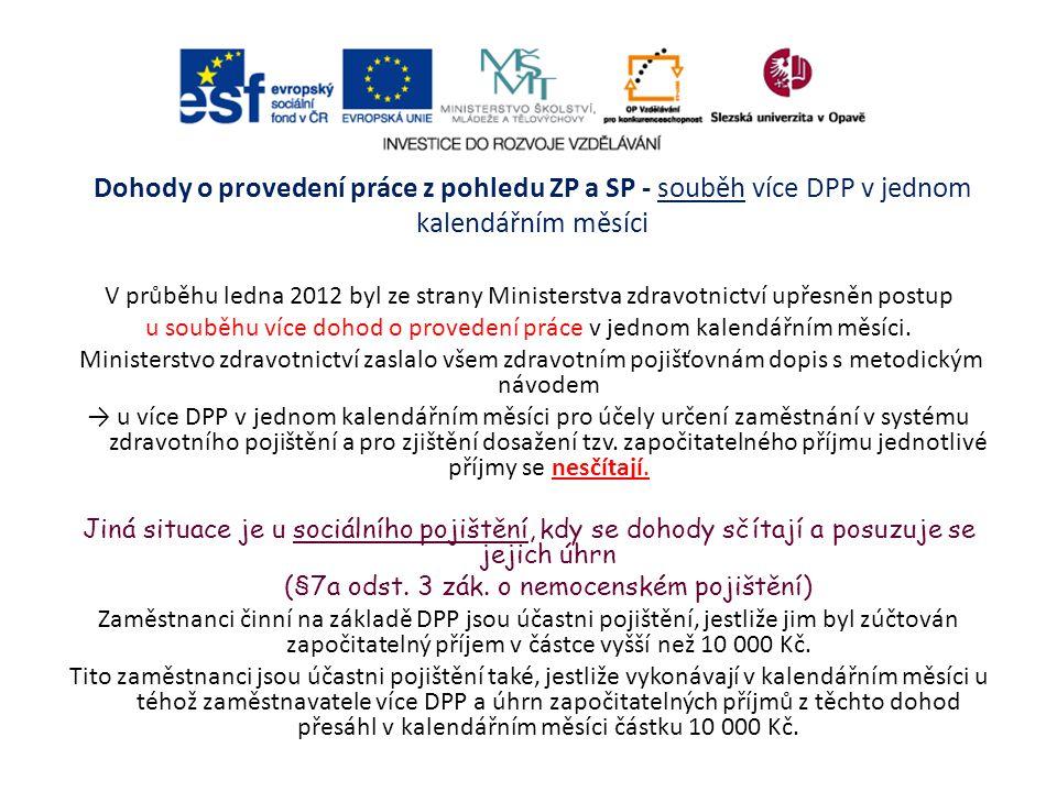 Dohody o provedení práce z pohledu ZP a SP - souběh více DPP v jednom kalendářním měsíci