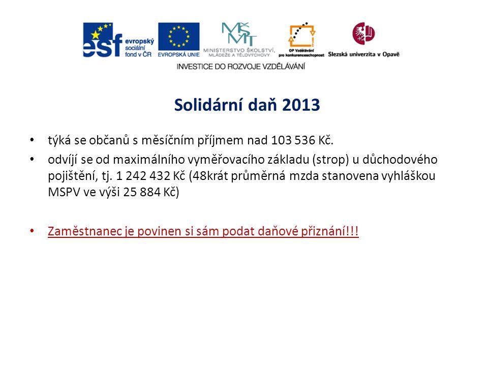 Solidární daň 2013 týká se občanů s měsíčním příjmem nad 103 536 Kč.