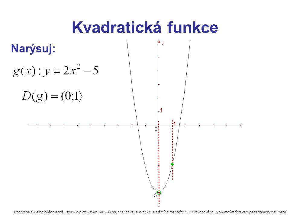 . Kvadratická funkce ° Narýsuj: 1 -5