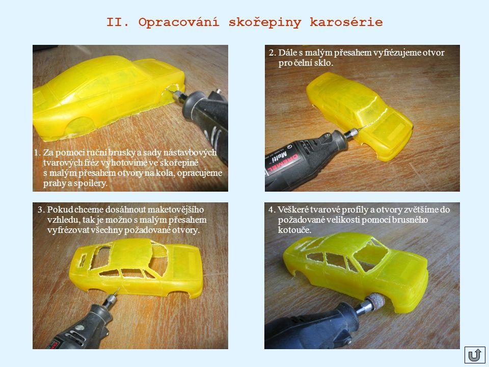 II. Opracování skořepiny karosérie