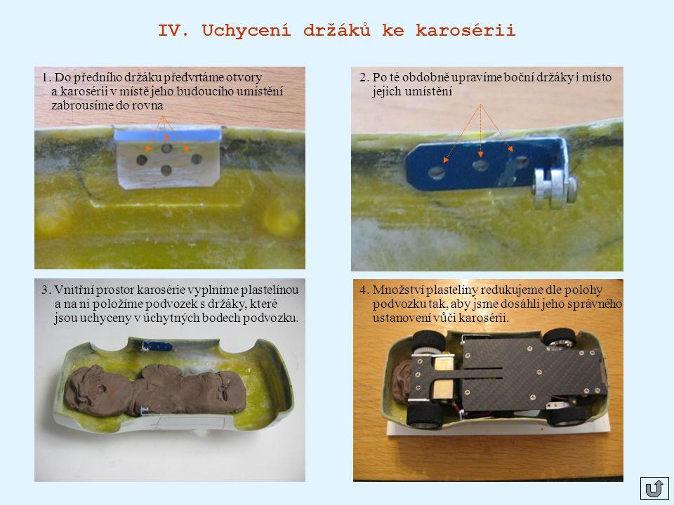 IV. Uchycení držáků ke karosérii