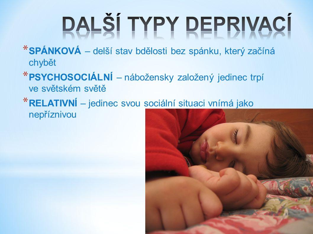 DALŠÍ TYPY DEPRIVACÍ SPÁNKOVÁ – delší stav bdělosti bez spánku, který začíná chybět.
