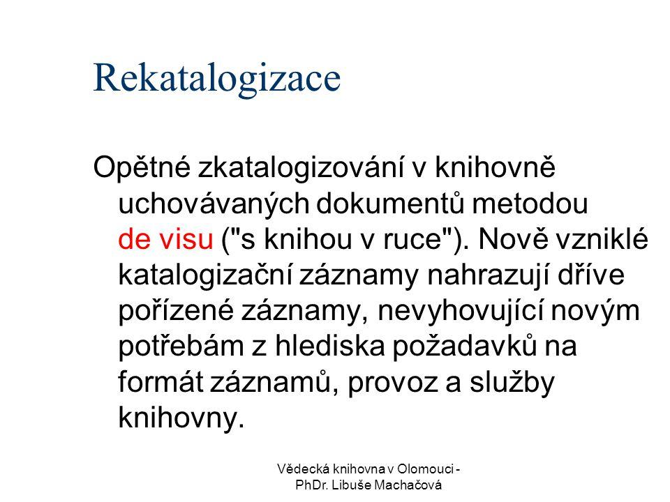 Vědecká knihovna v Olomouci - PhDr. Libuše Machačová