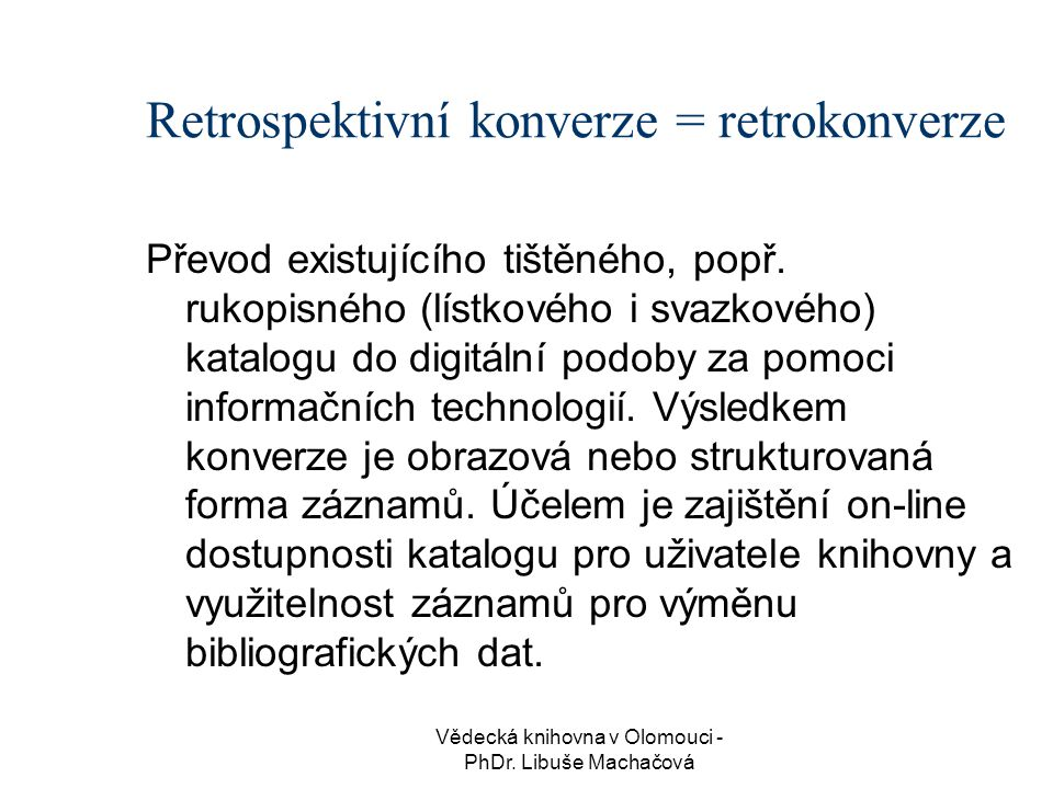 Retrospektivní konverze = retrokonverze
