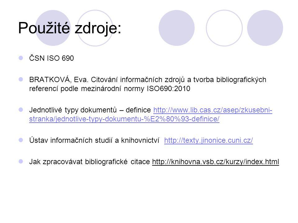 Použité zdroje: ČSN ISO 690