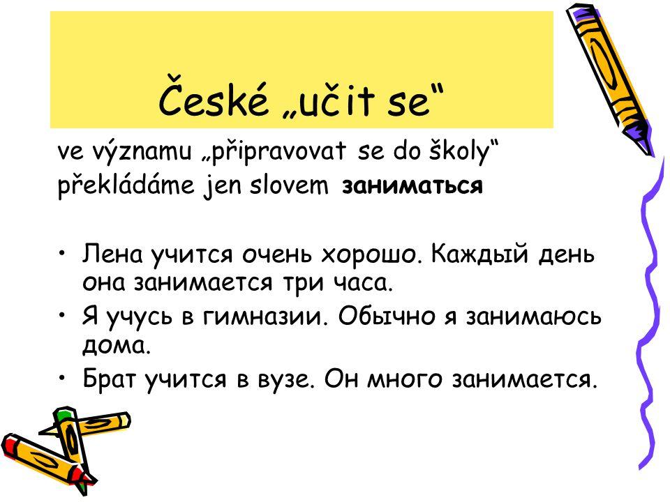 """České """"učit se ve významu """"připravovat se do školy"""