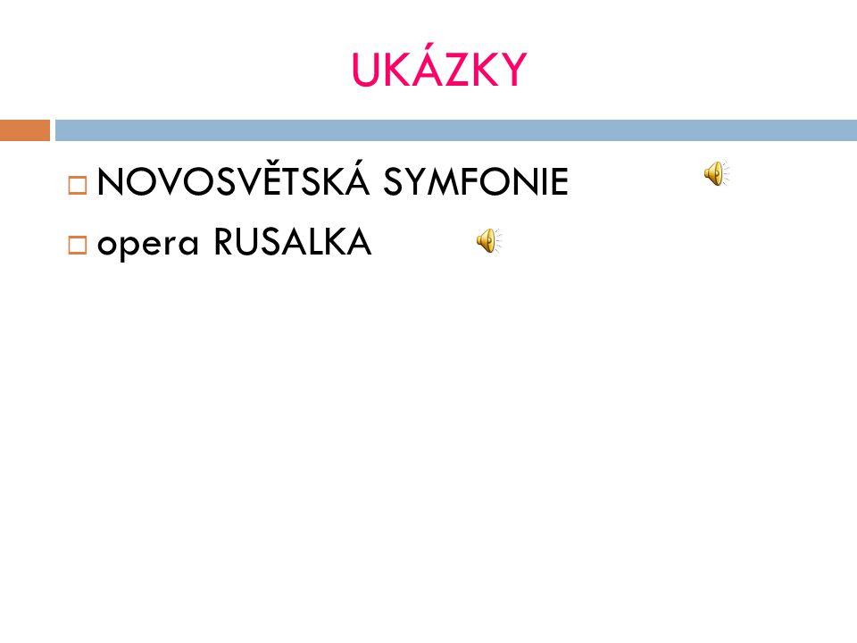 UKÁZKY NOVOSVĚTSKÁ SYMFONIE opera RUSALKA