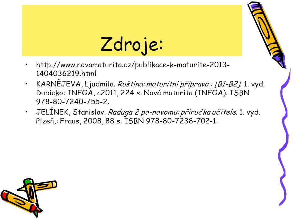 Zdroje: http://www.novamaturita.cz/publikace-k-maturite-2013-1404036219.html.