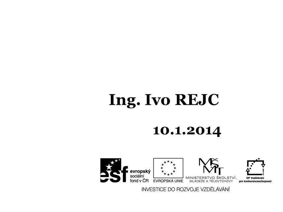 Ing. Ivo REJC 10.1.2014
