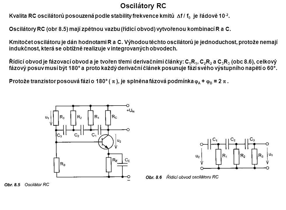 Oscilátory RC Kvalita RC oscilátorů posouzená podle stability frekvence kmitů Df / f0 je řádově 10-2.