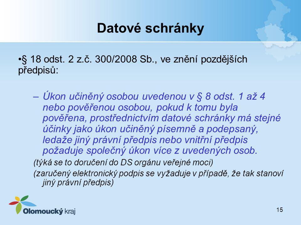 Datové schránky § 18 odst. 2 z.č. 300/2008 Sb., ve znění pozdějších předpisů: