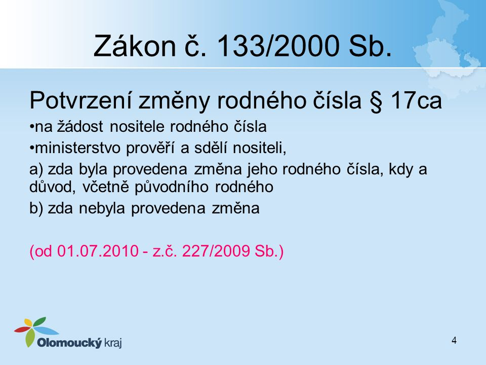 Zákon č. 133/2000 Sb. Potvrzení změny rodného čísla § 17ca