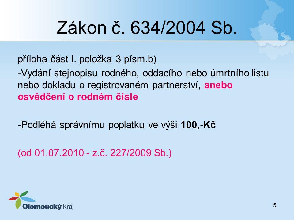 Zákon č. 634/2004 Sb. příloha část I. položka 3 písm.b)