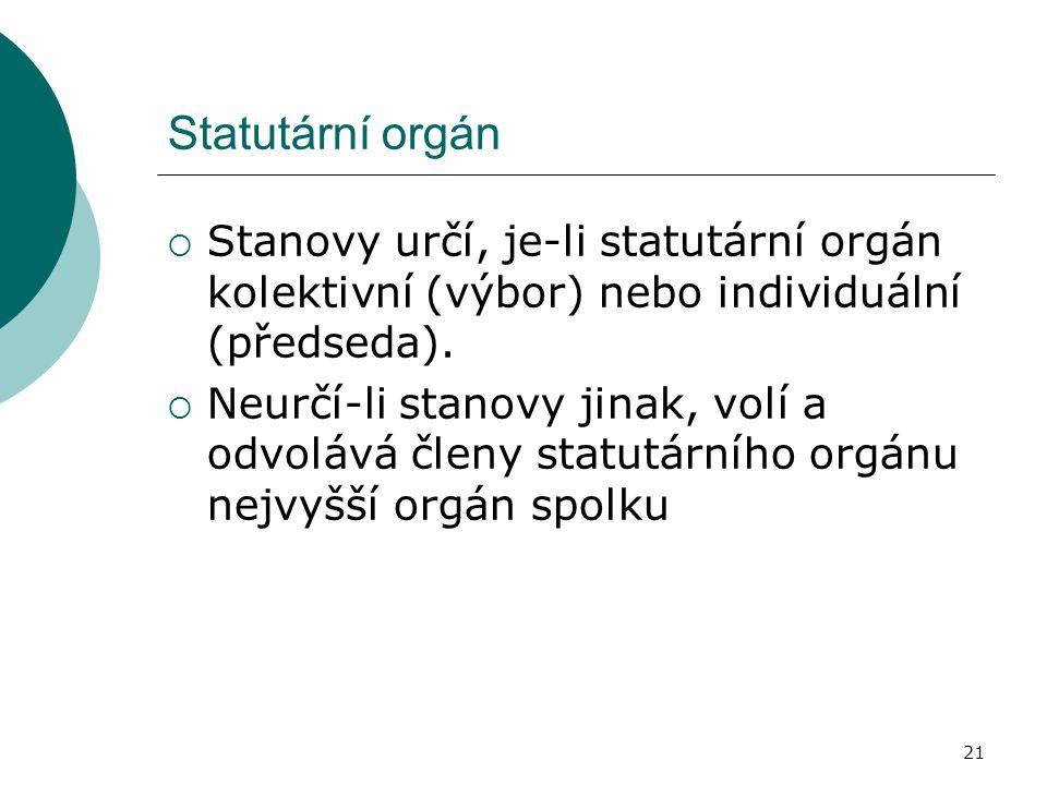 Statutární orgán Stanovy určí, je-li statutární orgán kolektivní (výbor) nebo individuální (předseda).
