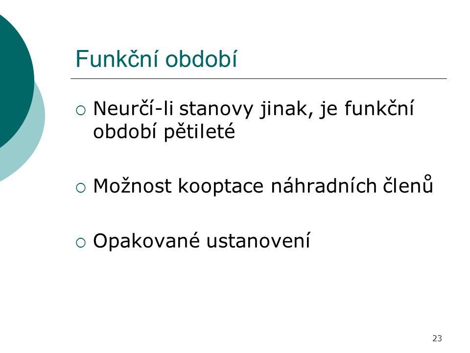 Funkční období Neurčí-li stanovy jinak, je funkční období pětileté