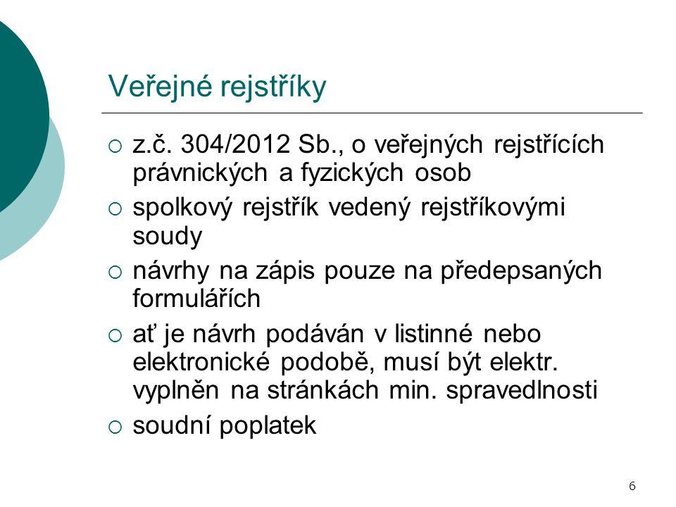 Veřejné rejstříky z.č. 304/2012 Sb., o veřejných rejstřících právnických a fyzických osob. spolkový rejstřík vedený rejstříkovými soudy.