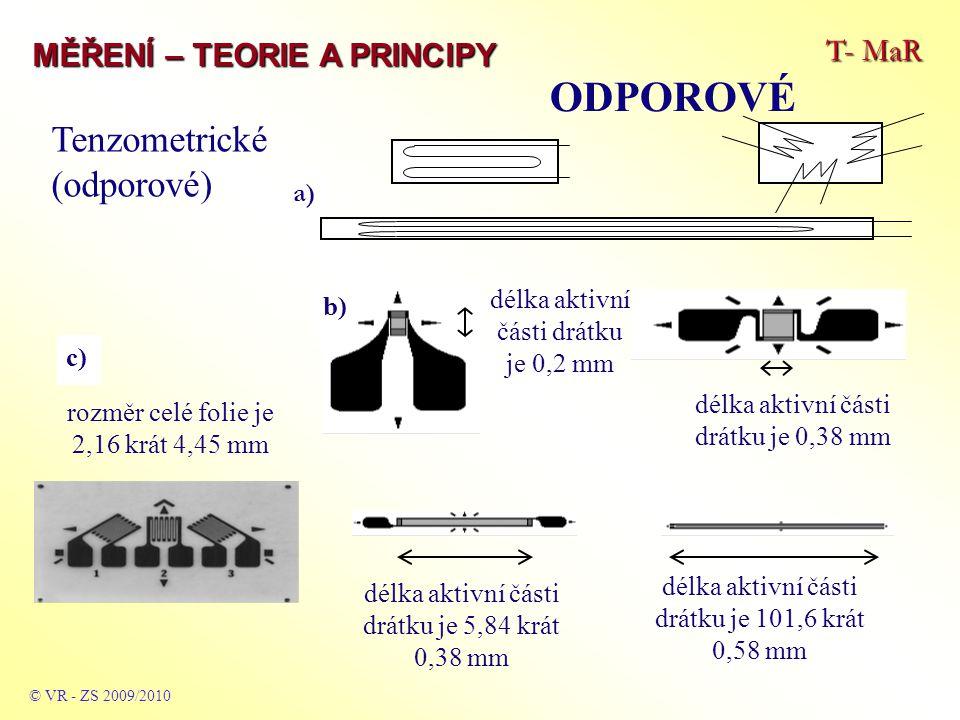 ODPOROVÉ Tenzometrické (odporové) T- MaR MĚŘENÍ – TEORIE A PRINCIPY a)