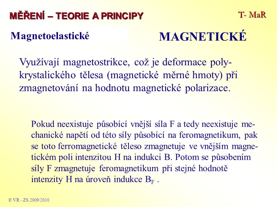 MAGNETICKÉ Magnetoelastické