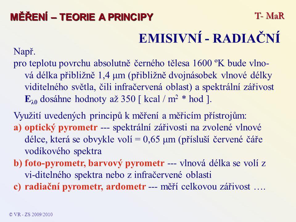 EMISIVNÍ - RADIAČNÍ T- MaR MĚŘENÍ – TEORIE A PRINCIPY Např.