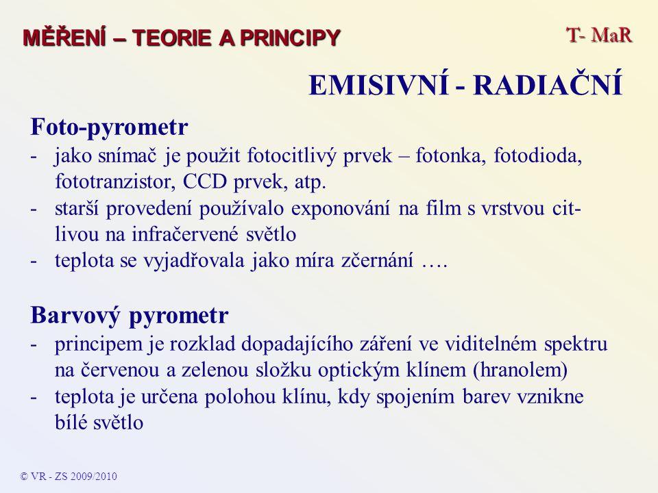EMISIVNÍ - RADIAČNÍ Foto-pyrometr Barvový pyrometr T- MaR