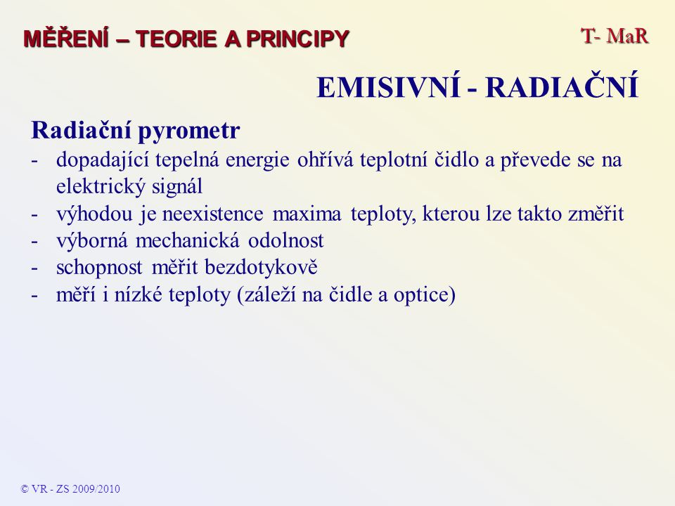 EMISIVNÍ - RADIAČNÍ Radiační pyrometr T- MaR