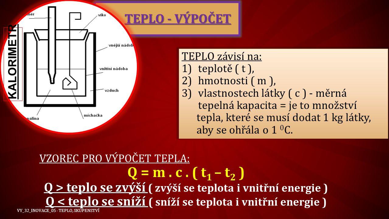 Q = m . c . ( t1 – t2 ) TEPLO - VÝPOČET
