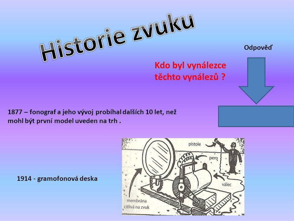 Historie zvuku Kdo byl vynálezce těchto vynálezů Odpověď