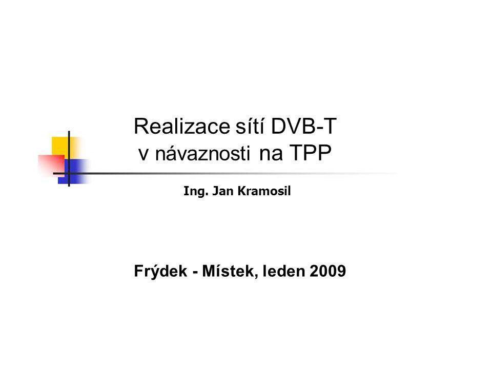 Realizace sítí DVB-T v návaznosti na TPP